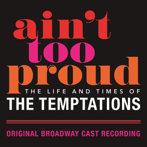 Ain't Too Proud Cast Album