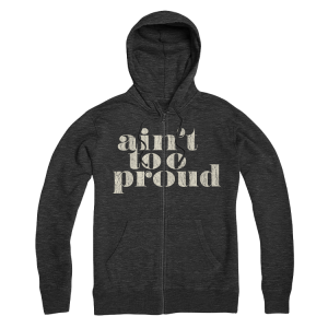 Ain't Too Proud Logo Grey Zip Hoodie