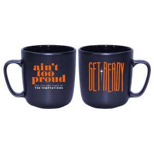 Ain't Too Proud Get Ready Mug